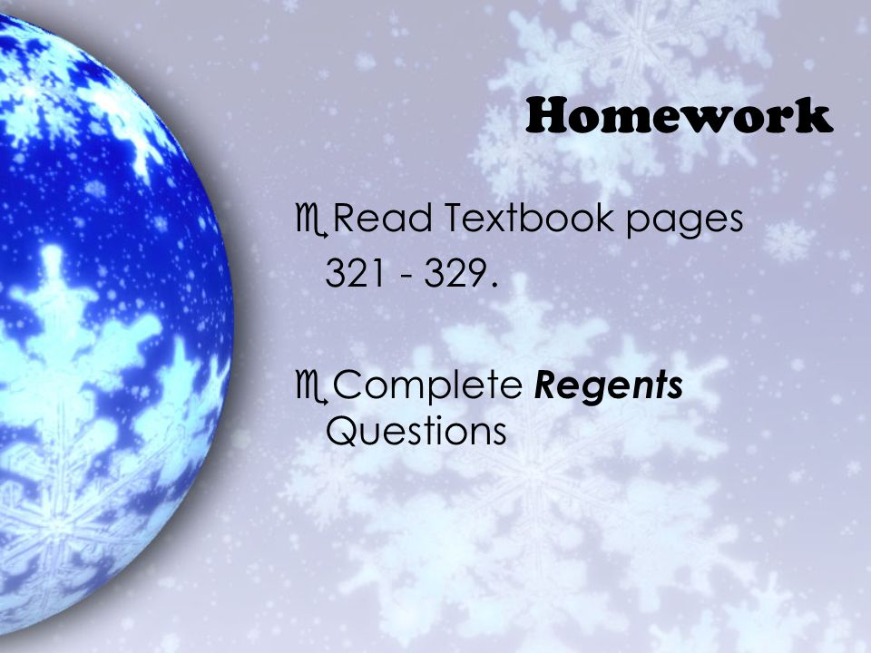 Homework Read Textbook pages 321 - 329. Complete Regents Questions