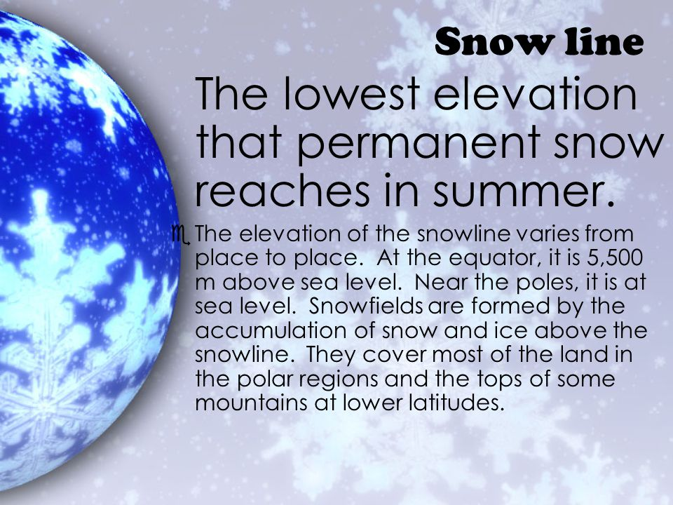 The lowest elevation that permanent snow reaches in summer.