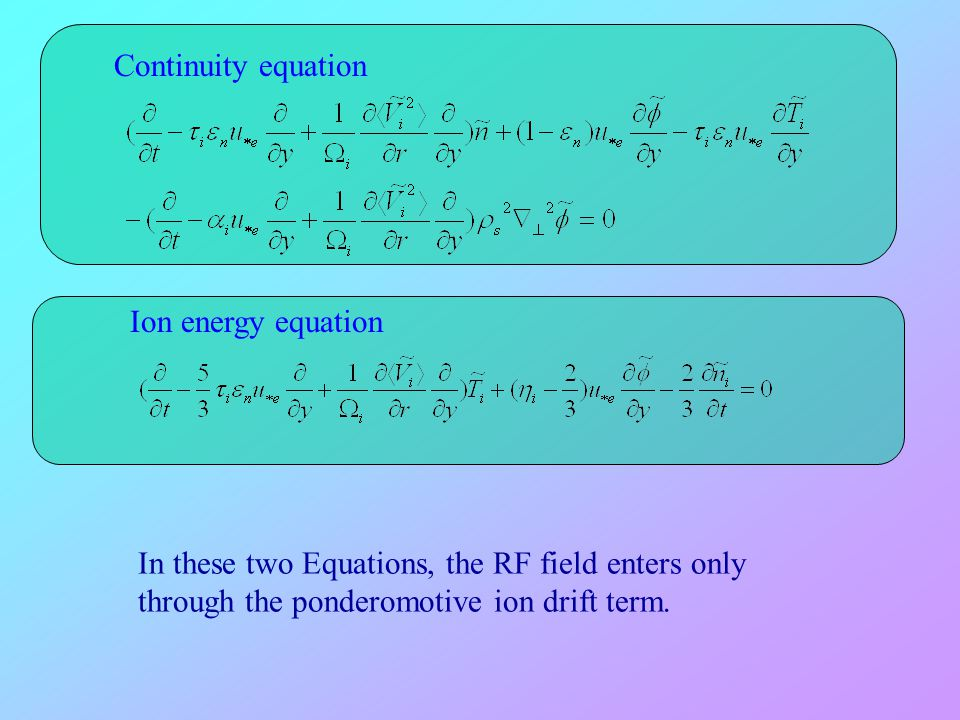Continuity equation Ion energy equation.