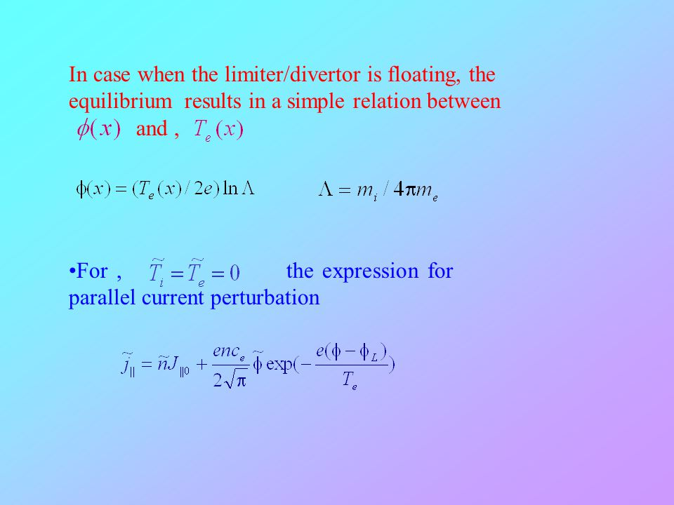 In case when the limiter/divertor is floating, the equilibrium results in a simple relation between and ,