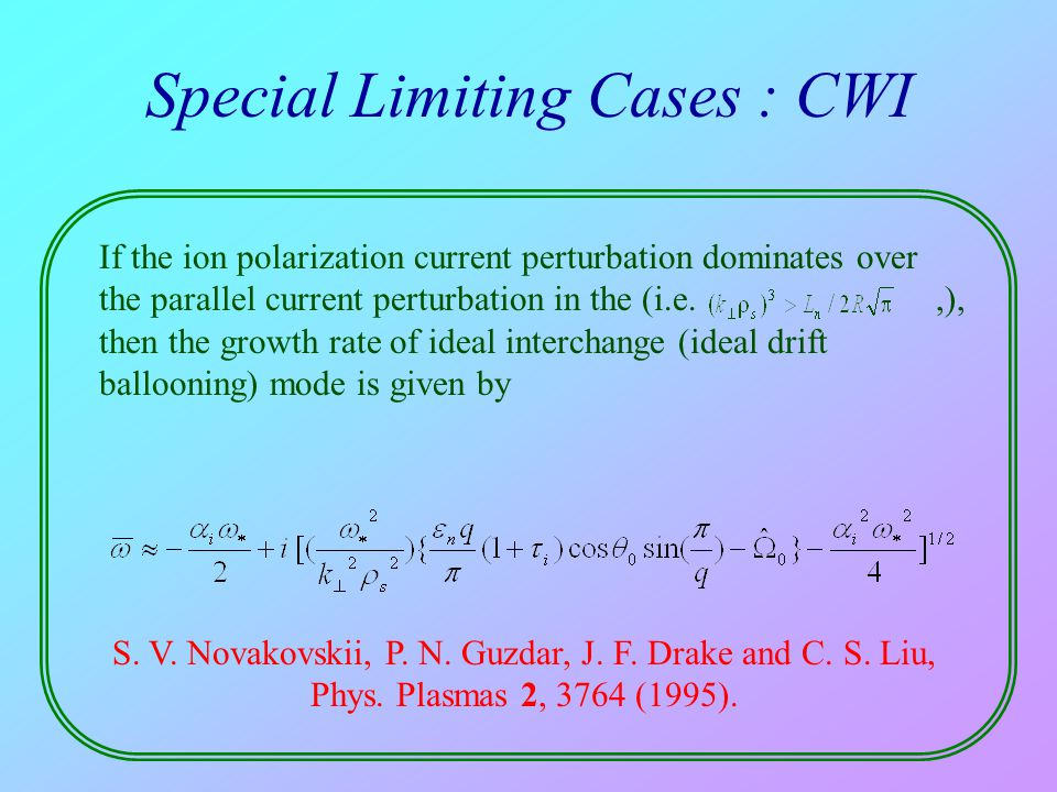 Special Limiting Cases : CWI