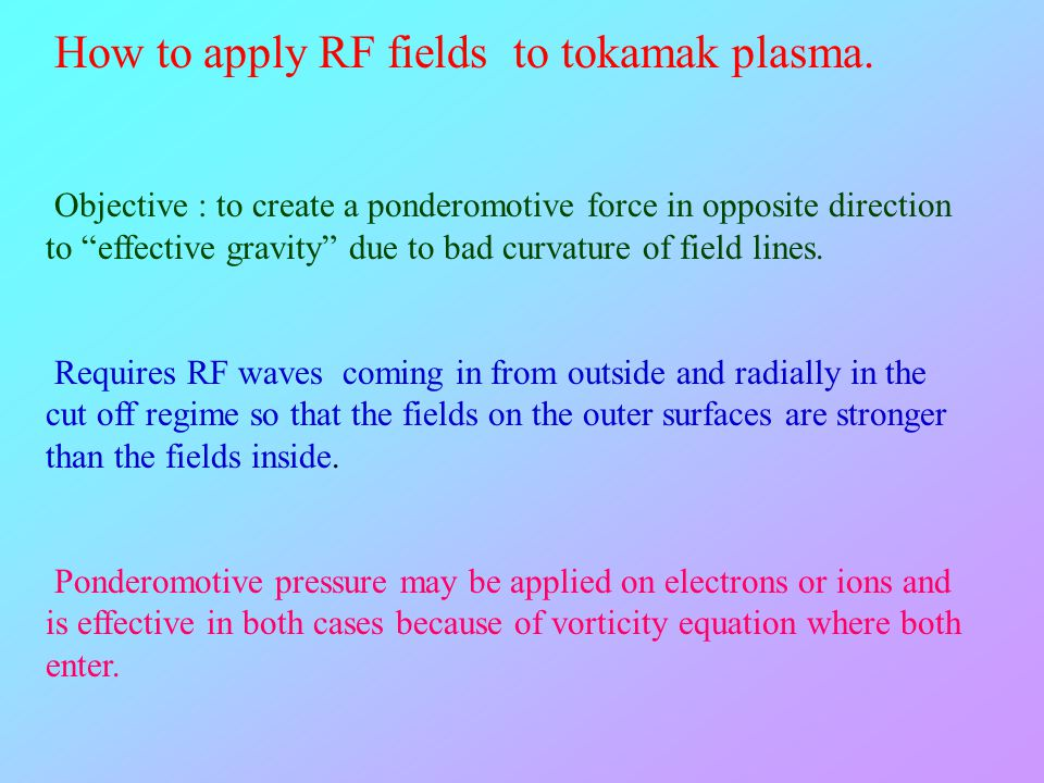 How to apply RF fields to tokamak plasma.