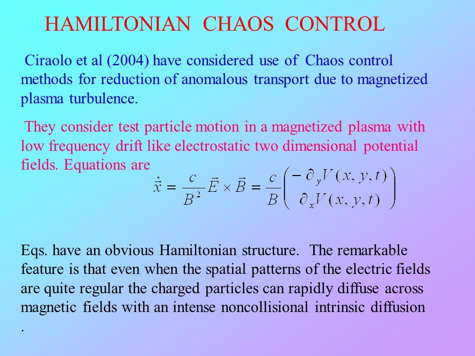 HAMILTONIAN CHAOS CONTROL