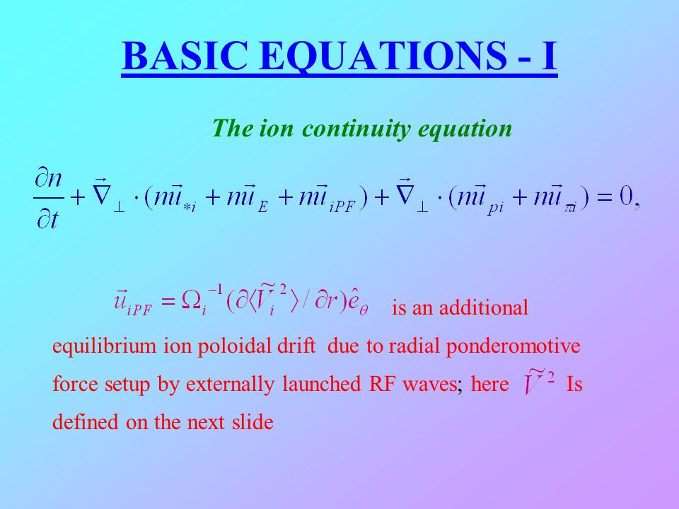 BASIC EQUATIONS - I The ion continuity equation
