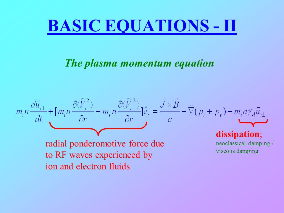 BASIC EQUATIONS - II The plasma momentum equation