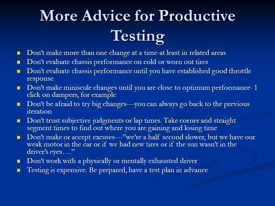More Advice for Productive Testing