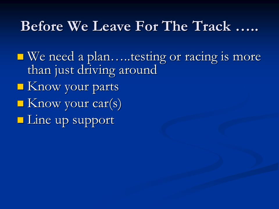 Before We Leave For The Track …..