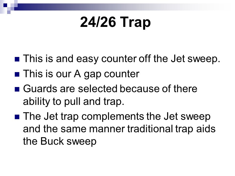 24/26 Trap This is and easy counter off the Jet sweep.