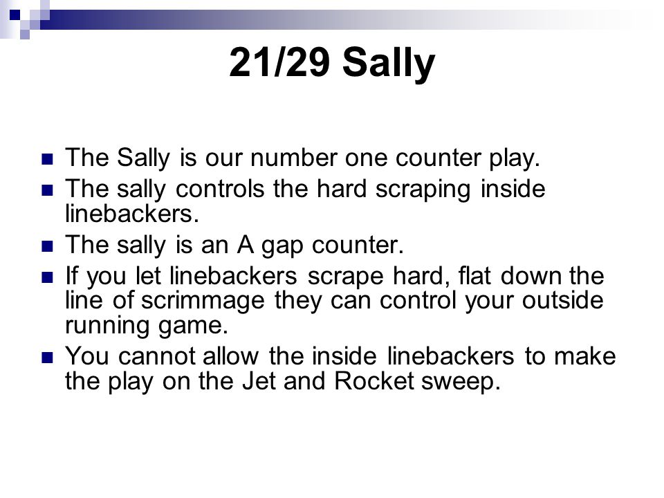 21/29 Sally The Sally is our number one counter play.
