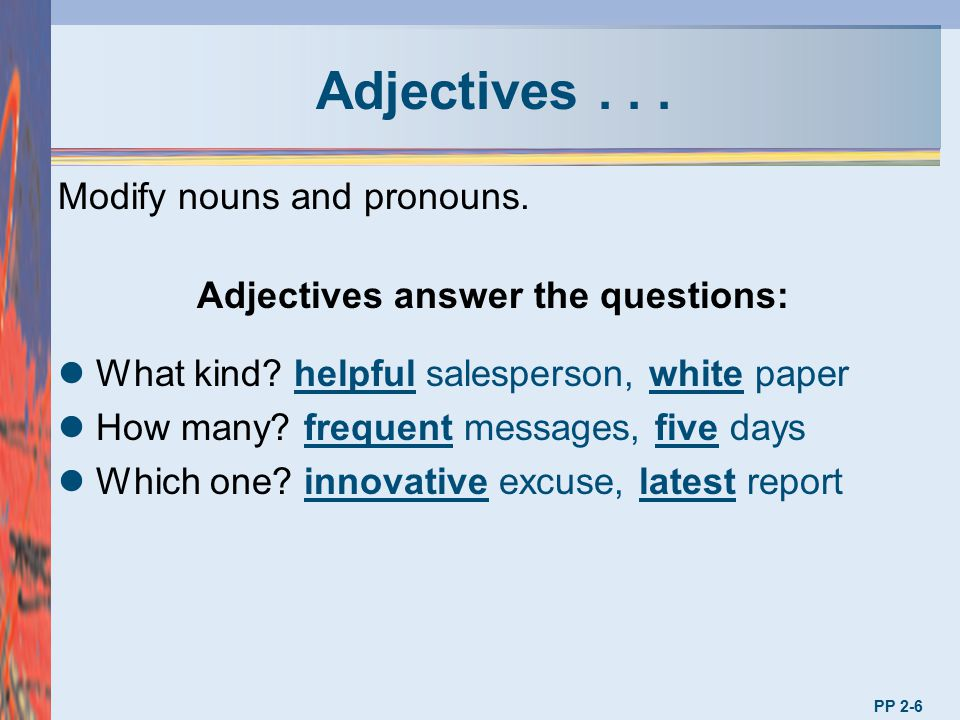 Adjectives answer the questions: