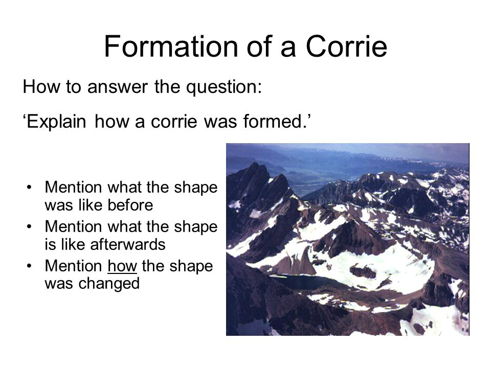 Formation of a Corrie How to answer the question: