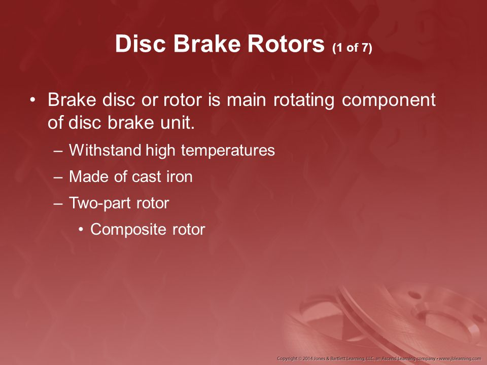 Disc Brake Rotors (1 of 7) Brake disc or rotor is main rotating component of disc brake unit. Withstand high temperatures.