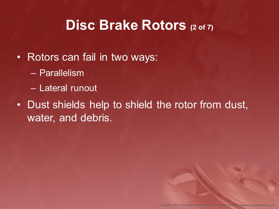 Disc Brake Rotors (2 of 7) Rotors can fail in two ways: