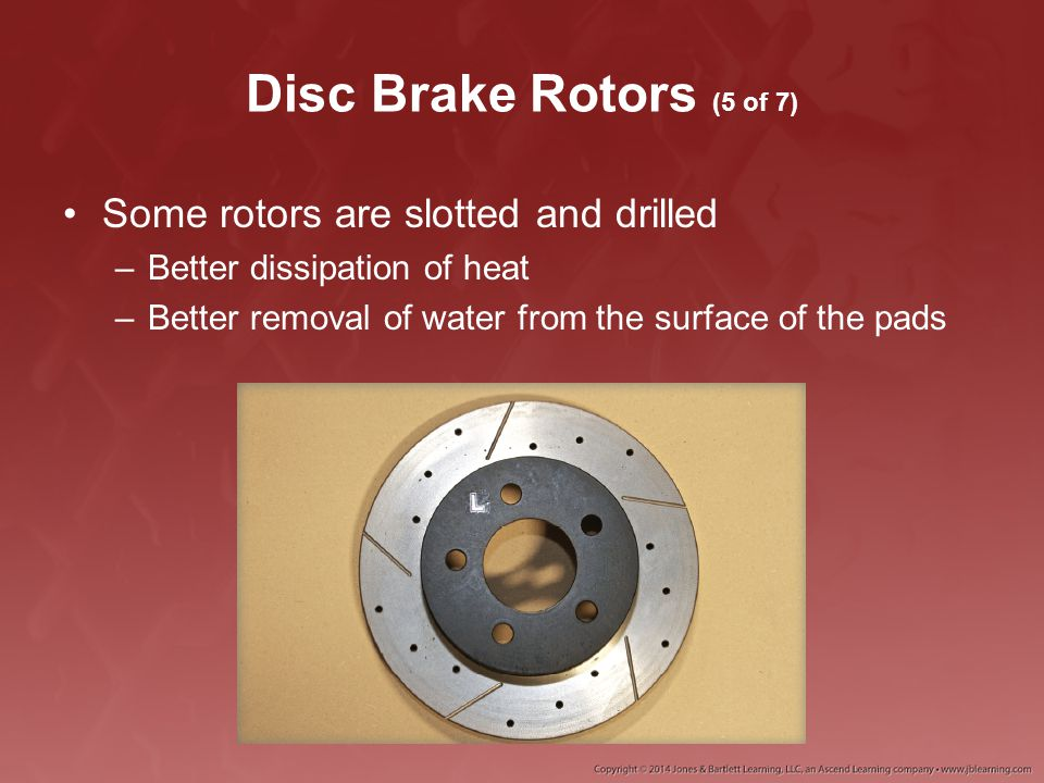 Disc Brake Rotors (5 of 7) Some rotors are slotted and drilled