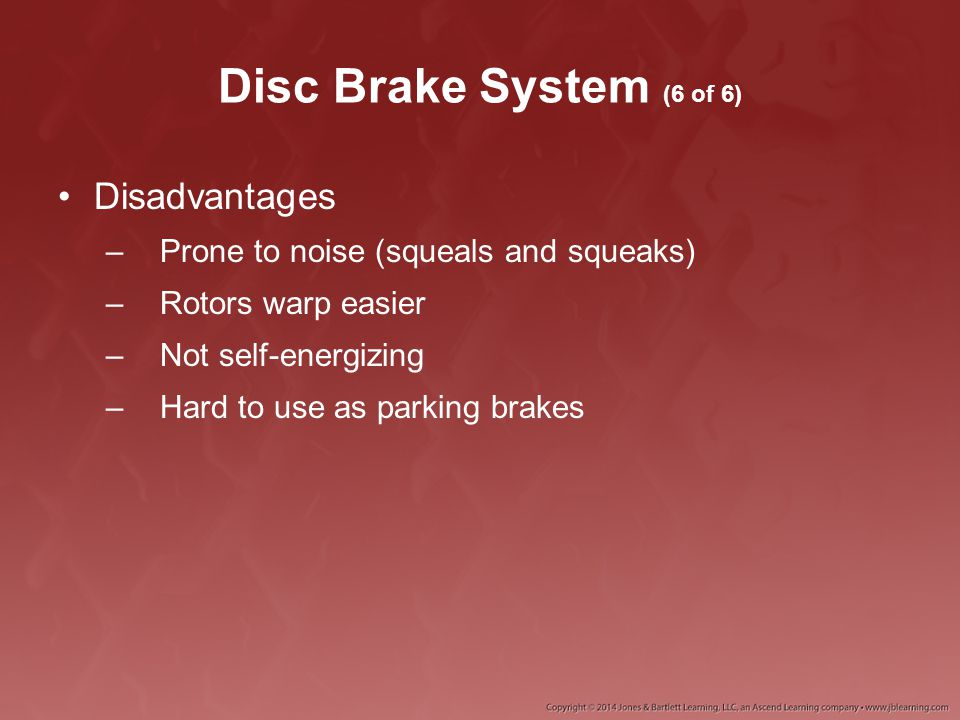 Disc Brake System (6 of 6) Disadvantages