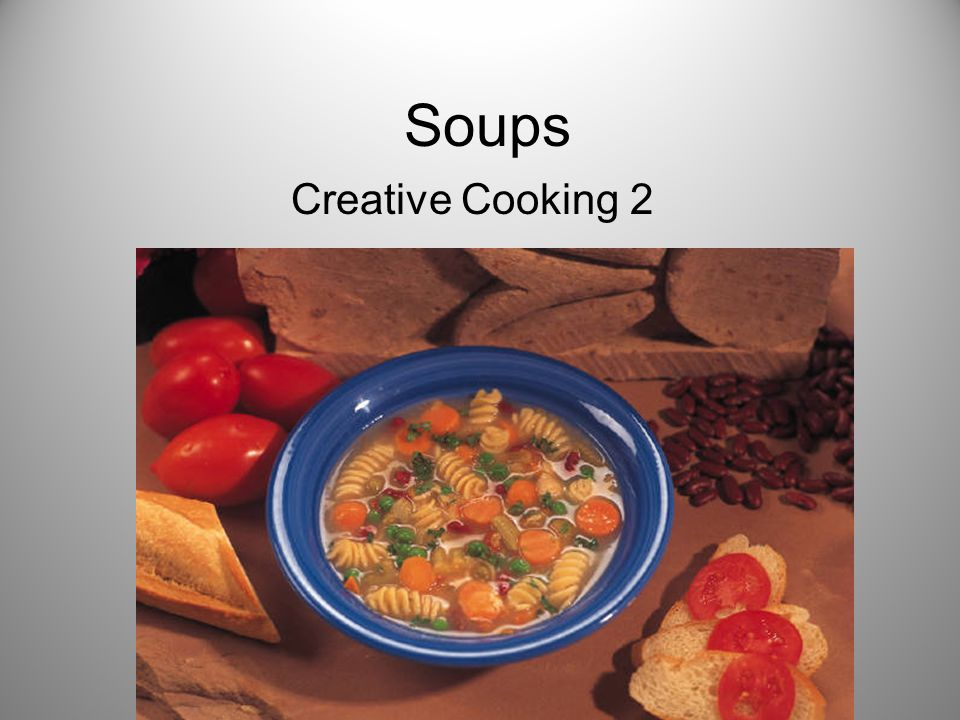 Soups Creative Cooking 2