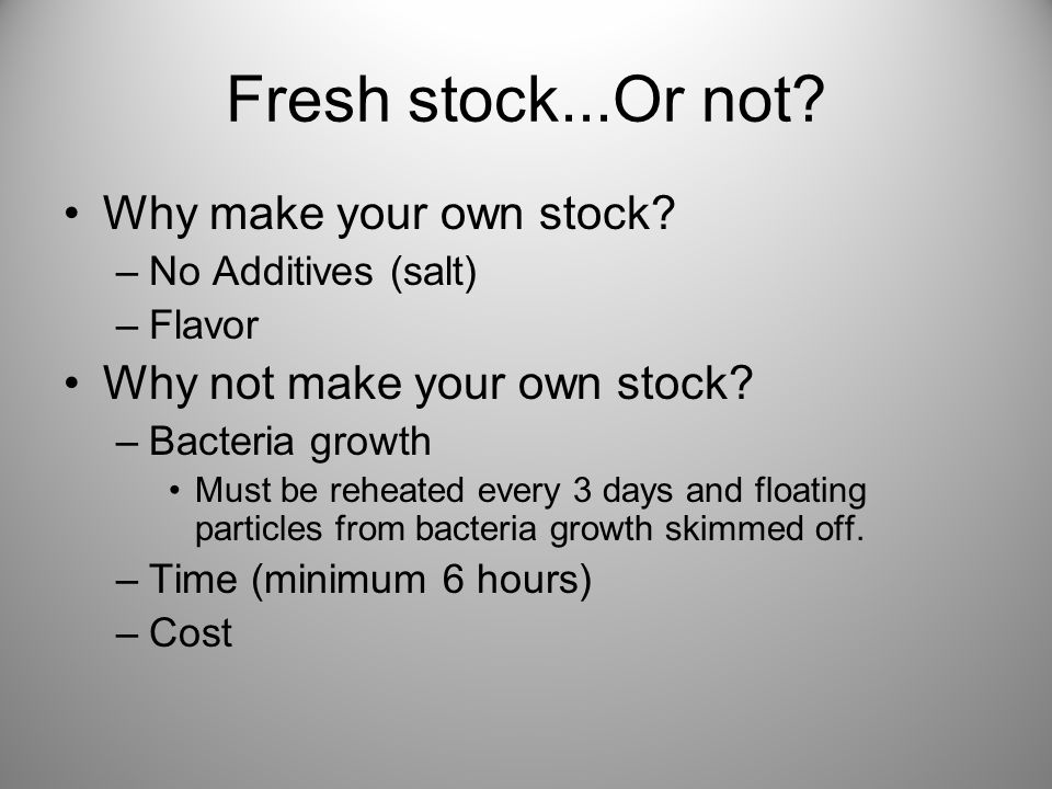 Fresh stock...Or not Why make your own stock