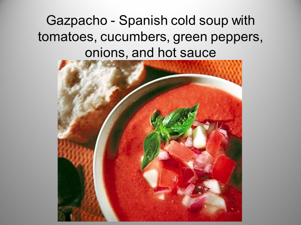 Gazpacho - Spanish cold soup with tomatoes, cucumbers, green peppers, onions, and hot sauce