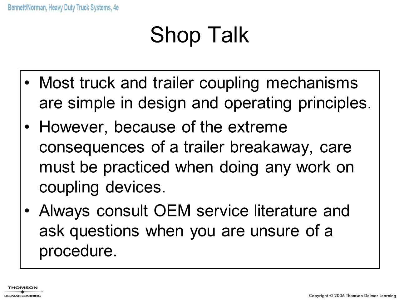 Shop Talk Most truck and trailer coupling mechanisms are simple in design and operating principles.