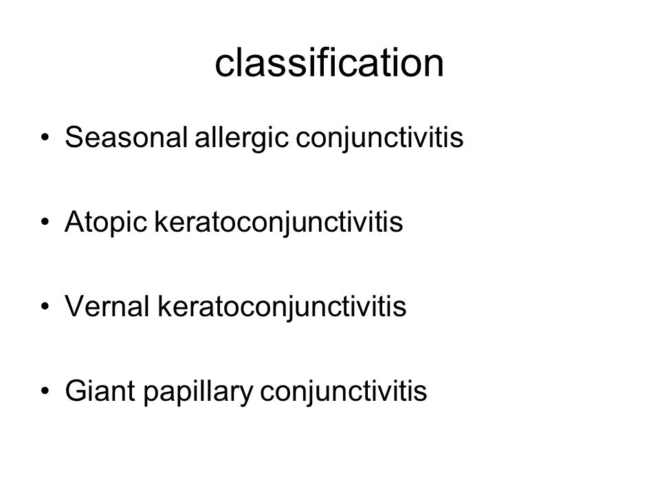 classification Seasonal allergic conjunctivitis