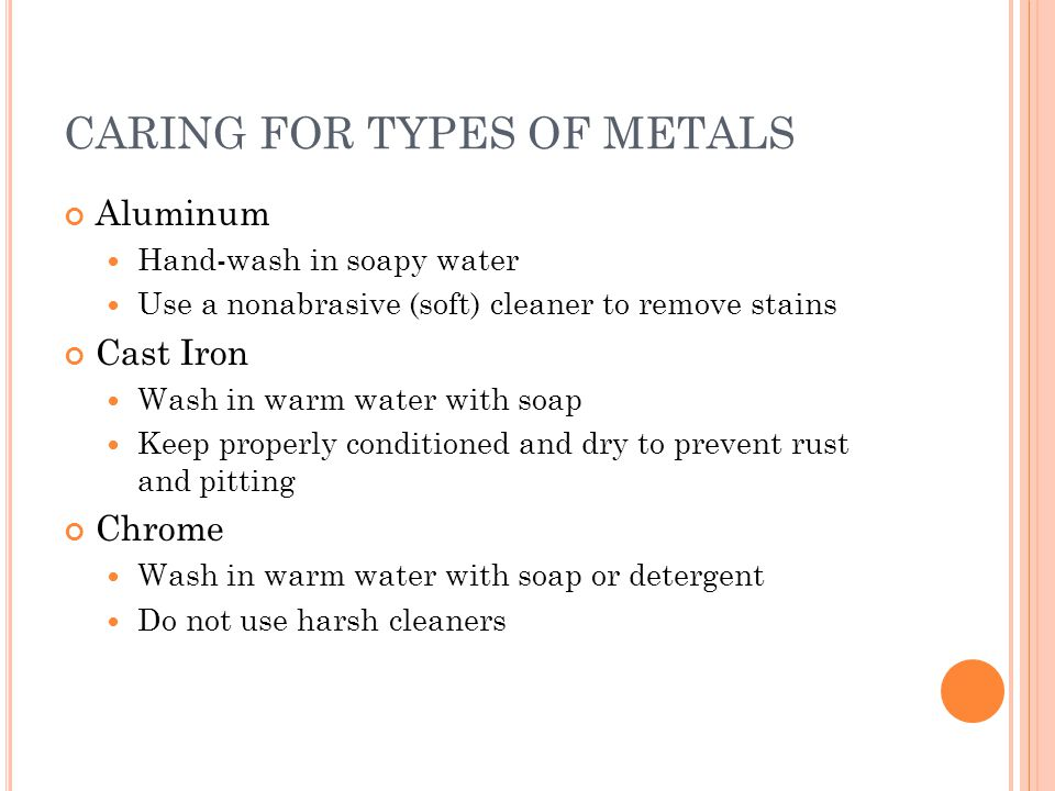 CARING FOR TYPES OF METALS