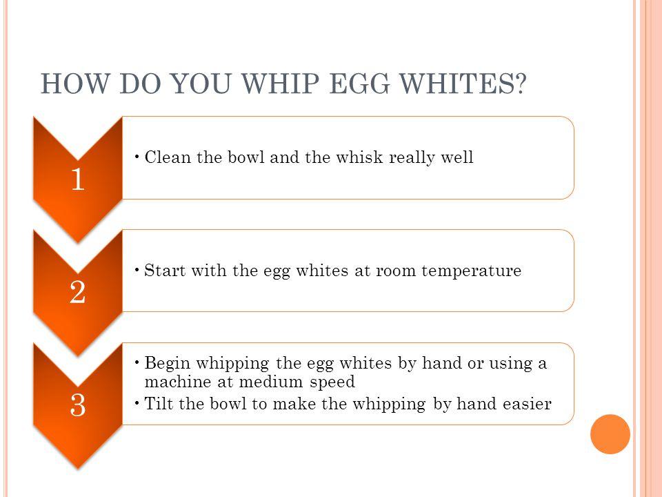 HOW DO YOU WHIP EGG WHITES