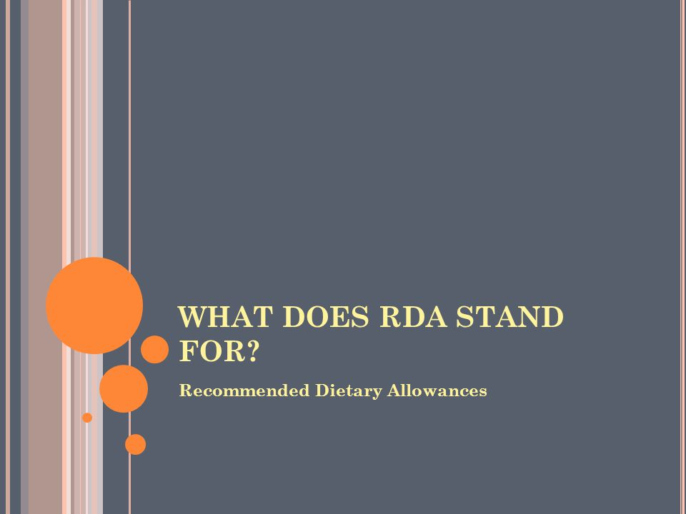 WHAT DOES RDA STAND FOR Recommended Dietary Allowances