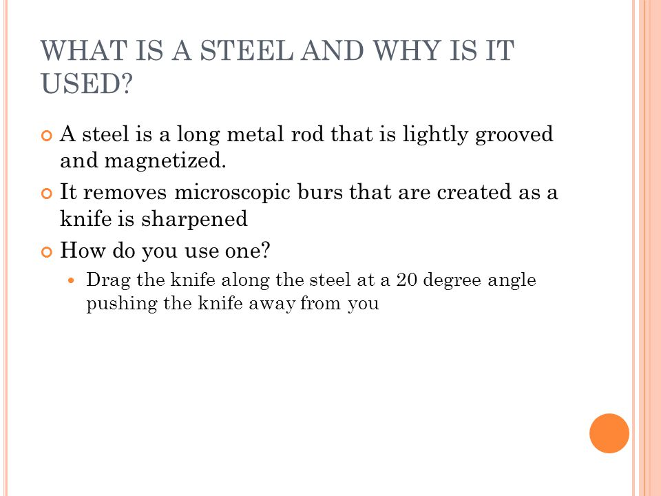 WHAT IS A STEEL AND WHY IS IT USED