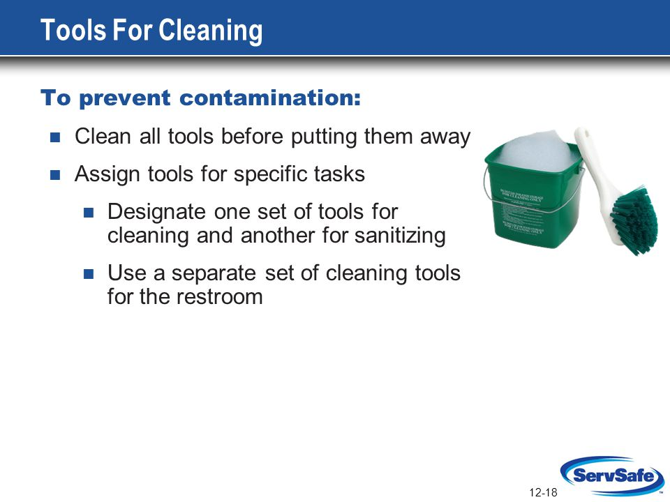 Tools For Cleaning To prevent contamination: