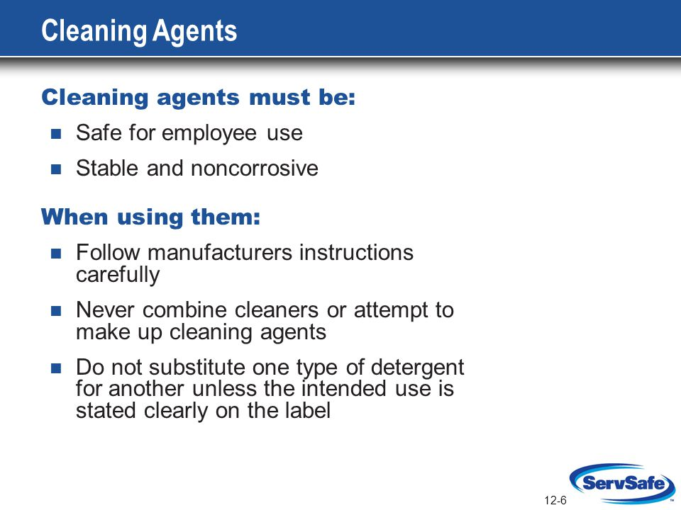Cleaning Agents Cleaning agents must be: Safe for employee use