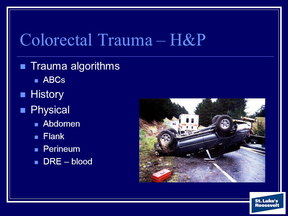 Colorectal Trauma – H&P
