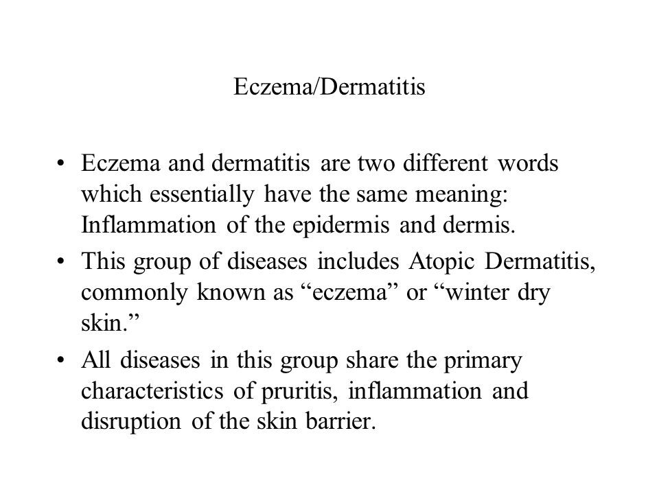 Eczema/Dermatitis Eczema and dermatitis are two different words which essentially have the same meaning: Inflammation of the epidermis and dermis.