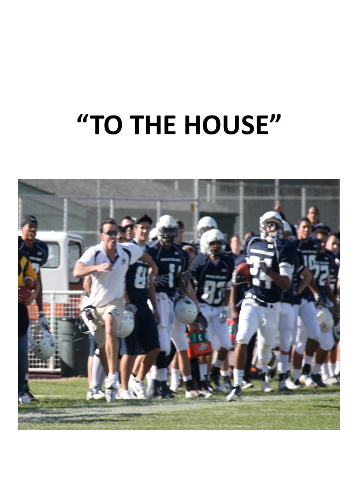 TO THE HOUSE