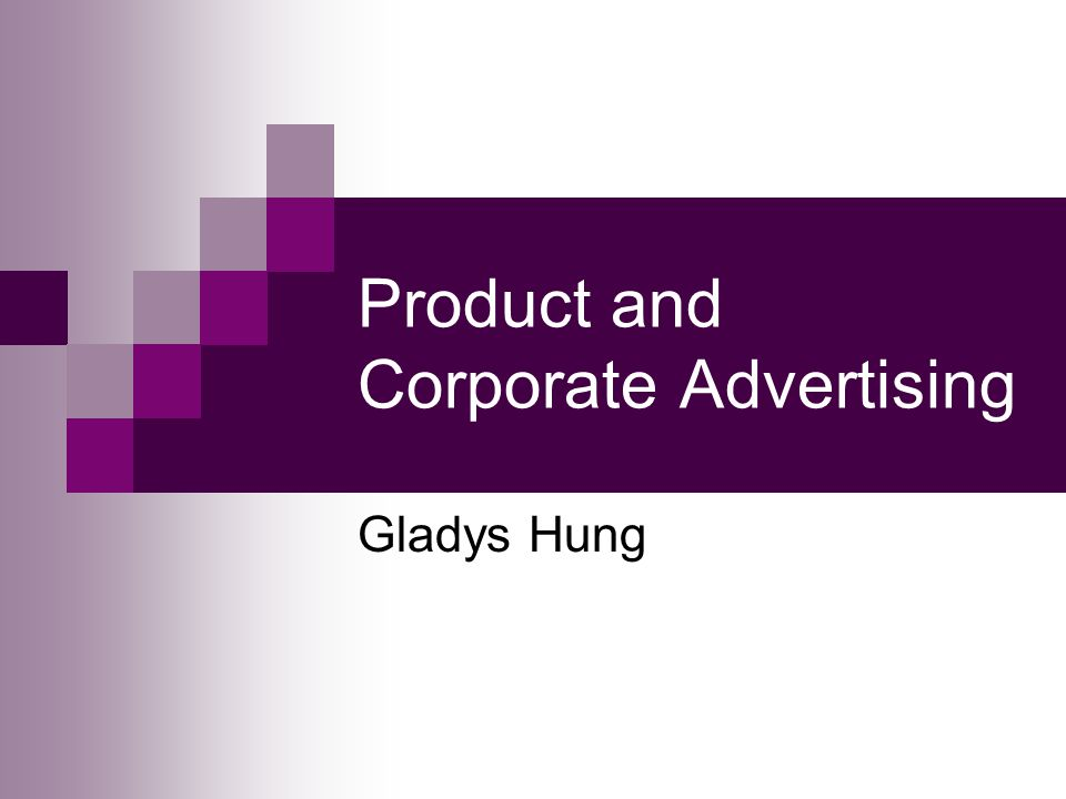 Product and Corporate Advertising