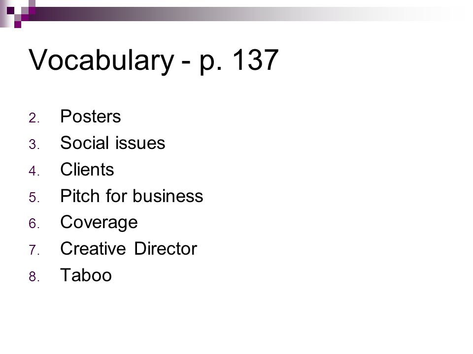 Vocabulary - p. 137 Posters Social issues Clients Pitch for business