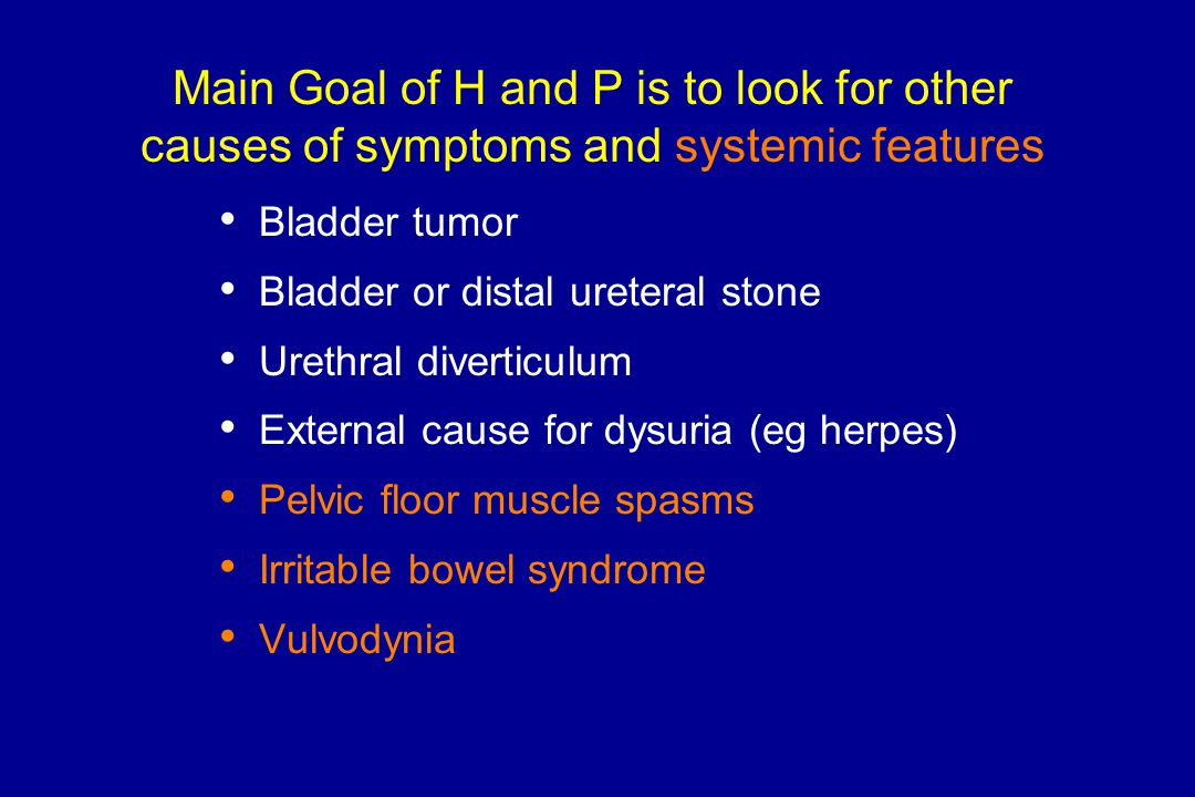 Main Goal of H and P is to look for other causes of symptoms and systemic features