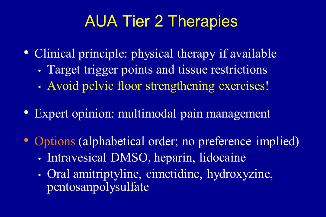 AUA Tier 2 Therapies Clinical principle: physical therapy if available