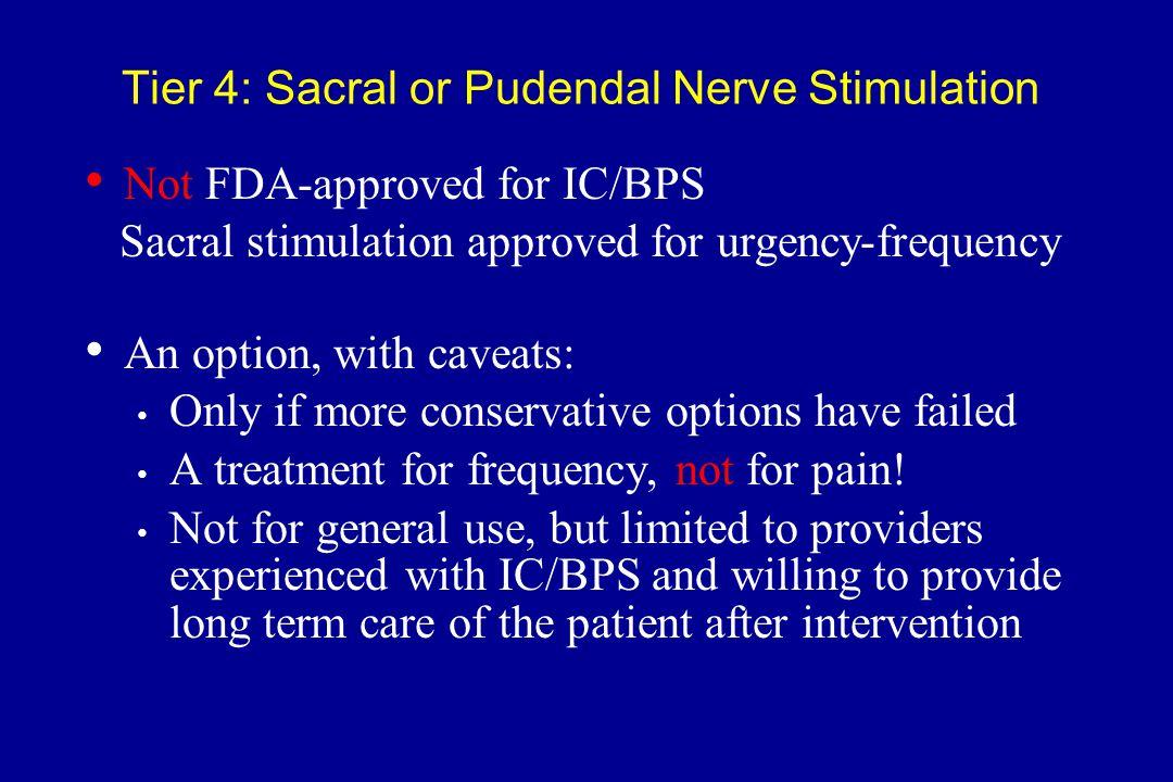 Tier 4: Sacral or Pudendal Nerve Stimulation