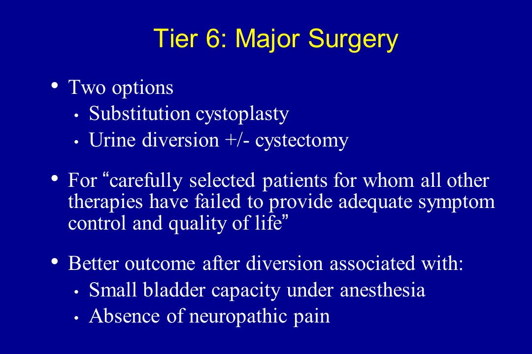 Tier 6: Major Surgery Two options Substitution cystoplasty