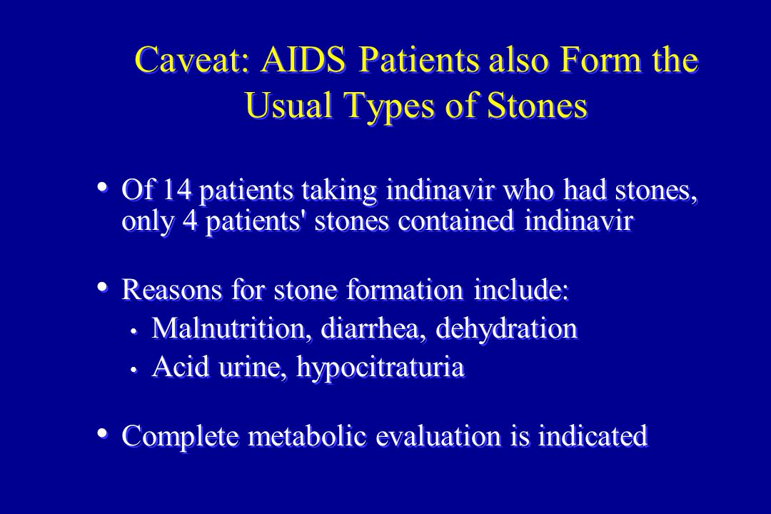 Caveat: AIDS Patients also Form the Usual Types of Stones