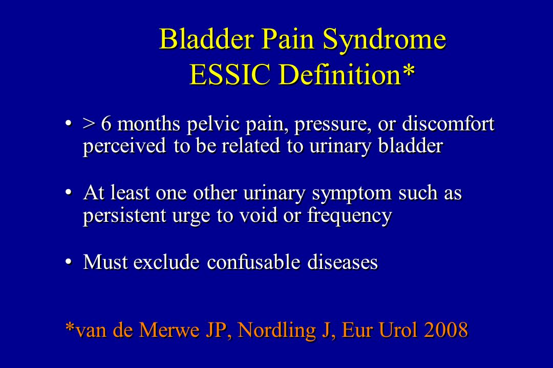 Bladder Pain Syndrome ESSIC Definition*