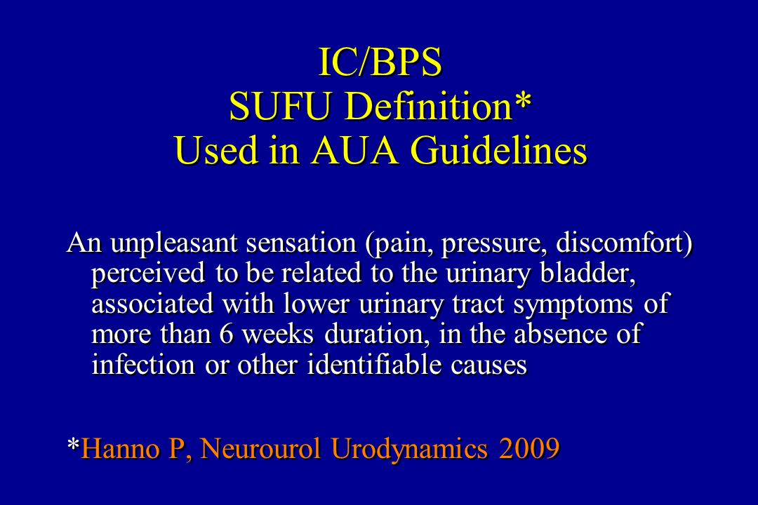 IC/BPS SUFU Definition* Used in AUA Guidelines