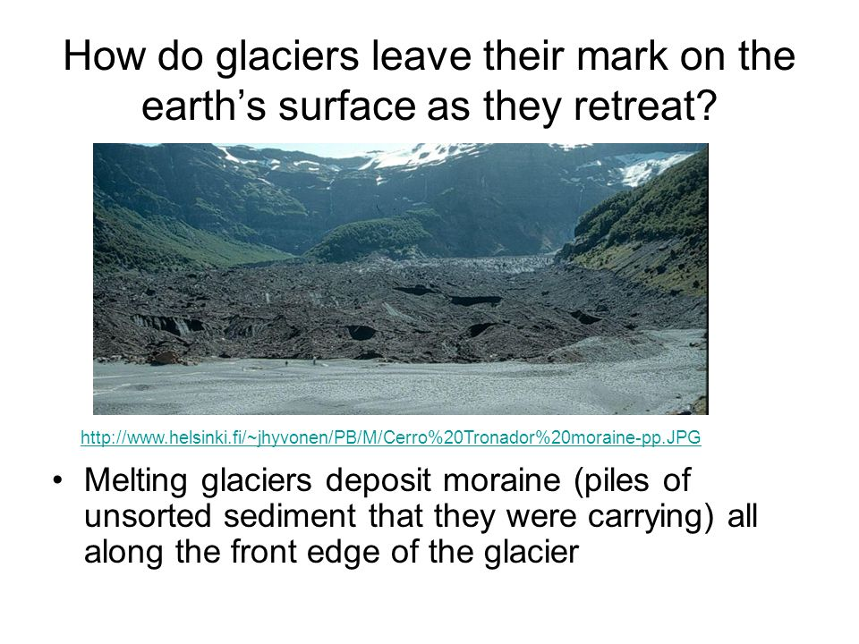 How do glaciers leave their mark on the earth's surface as they retreat