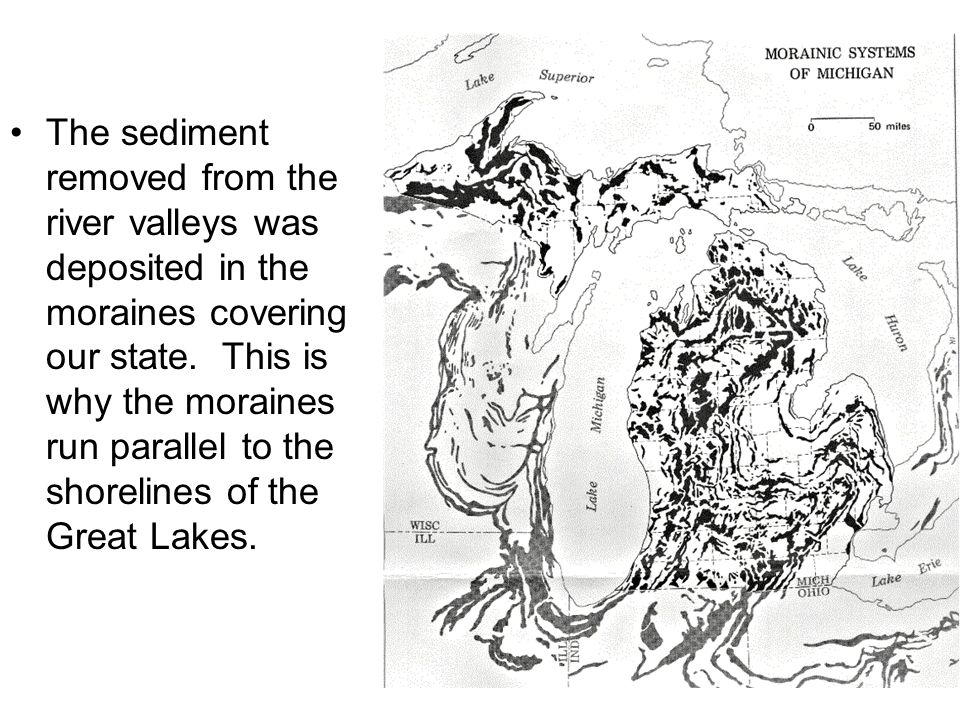The sediment removed from the river valleys was deposited in the moraines covering our state.