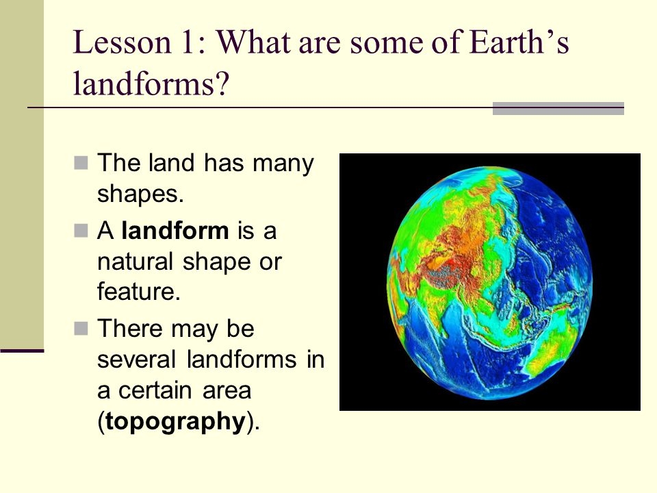 Lesson 1: What are some of Earth's landforms