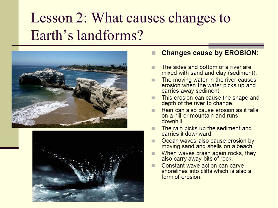 Lesson 2: What causes changes to Earth's landforms
