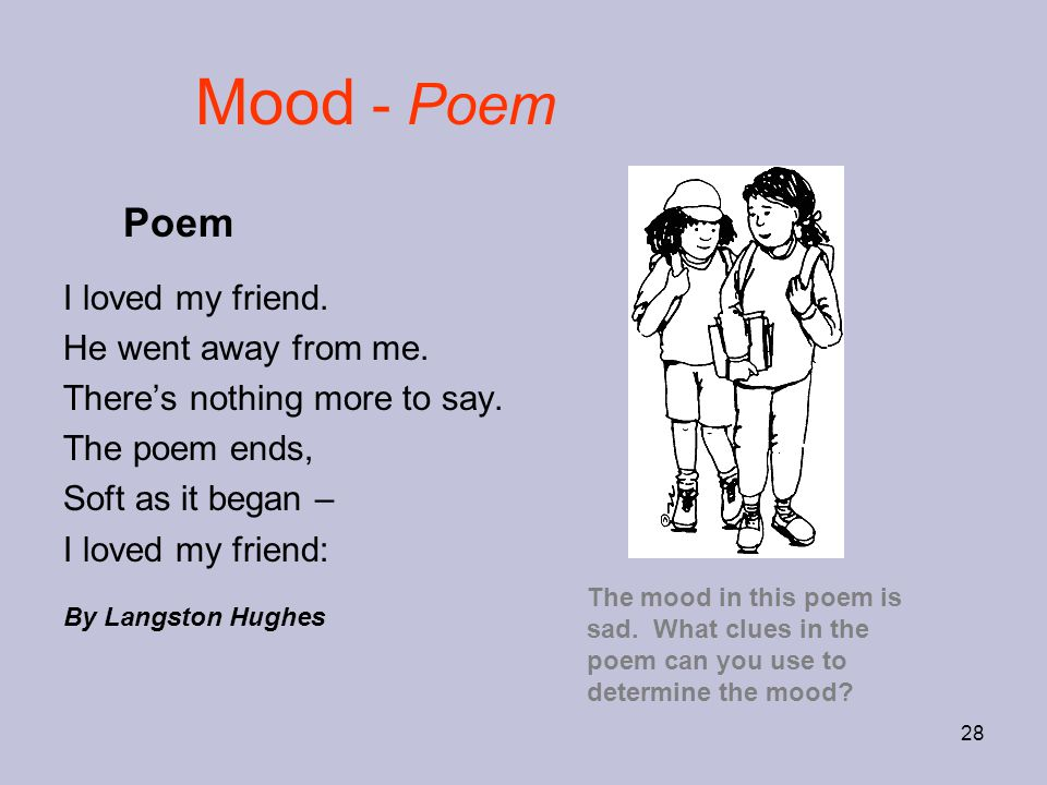 Mood - Poem Poem I loved my friend. He went away from me.