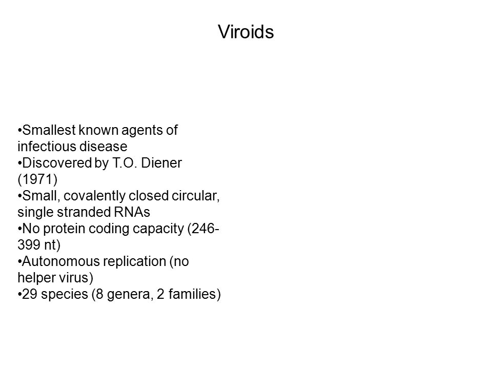 Viroids Smallest known agents of infectious disease