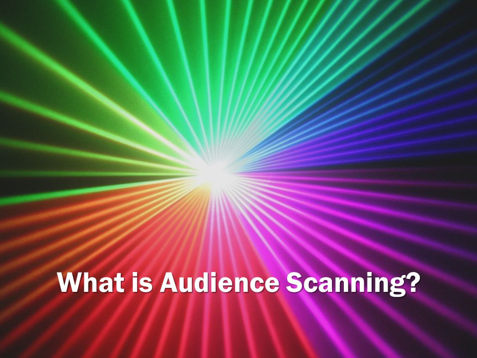 What is Audience Scanning