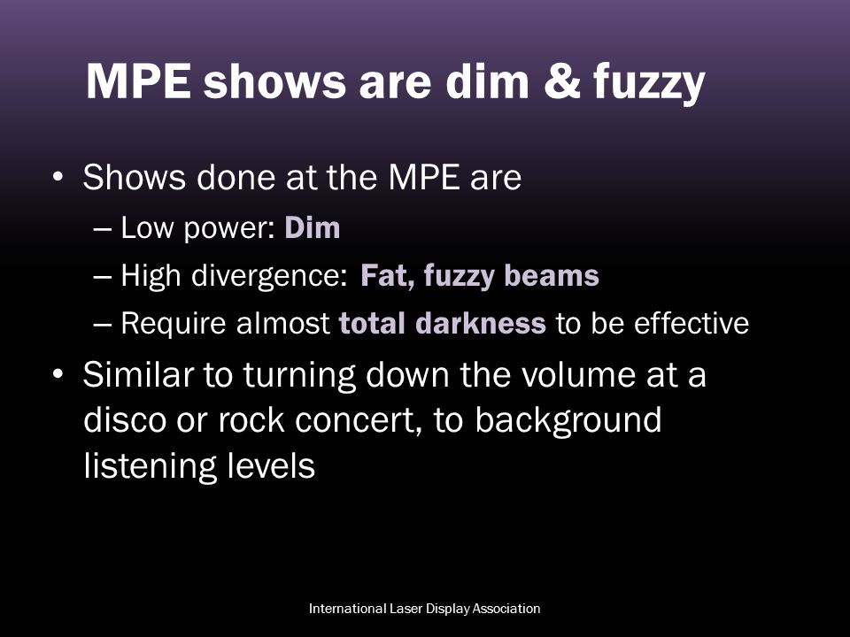 MPE shows are dim & fuzzy